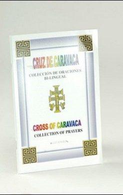 Cruz de Caravaca: Coleccion de Oraciones Bi-Lingual