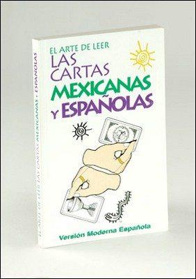 El Arte de Leer las Cartas Mexicans y Espanolas: Version Moderna Espanola
